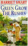 Green Grow The Rushes by Harriet Smart