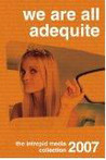We Are All Adequite: The Intrepid Media Collection 2007