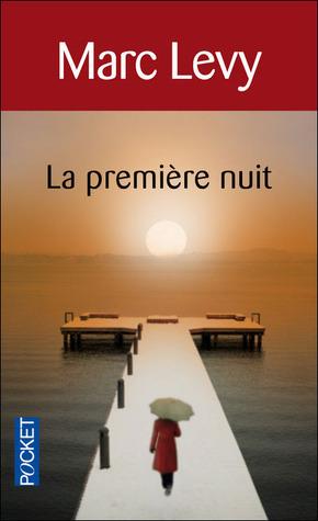 La Première Nuit by Marc Levy