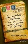 La sociedad literaria y el pastel de piel de patata de Guernsey by Mary Ann Shaffer