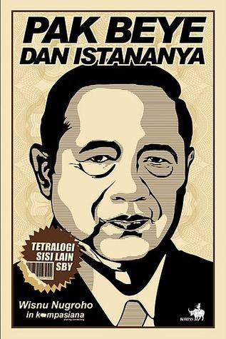 Pak Beye dan Istananya (Tetralogi Sisi Lain SBY)