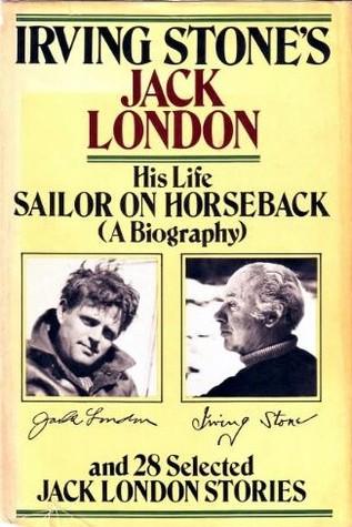 Sailor on Horseback & 28 Selected Jack London Stories by Jack London