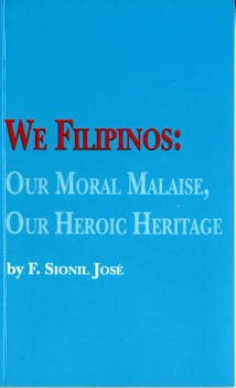 We Filipinos: Our Moral Malaise, Our Heroic Heritage