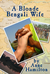 A Blonde Bengali Wife by Anne  Hamilton