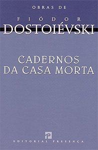 Cadernos da Casa Morta by Fyodor Dostoyevsky