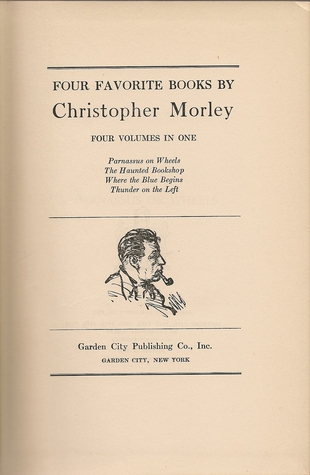 Four Favorite Books by Christopher Morley