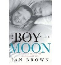 The Boy in the Moon: A Father's Search for the Value of His Handicapped Son's Life
