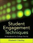 Student Engagement Techniques by Elizabeth F. Barkley