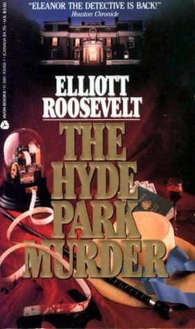 The Hyde Park Murder by Elliott Roosevelt