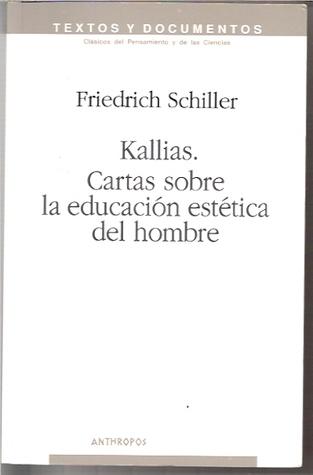Kallias ; Cartas Sobre La Educacion Estetica Del Hombre (Textos Y Documentos)