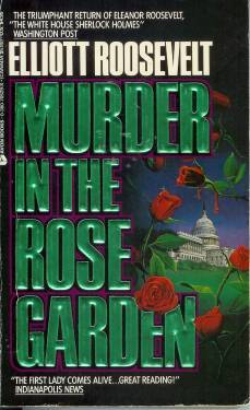 Murder in the Rose Garden (Eleanor Roosevelt, #7)