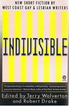 Indivisible: New Short Fiction By West Coast Gay and Lesbian Writers