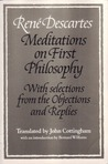 Meditations on First Philosophy with Selections from the Objections and Replies