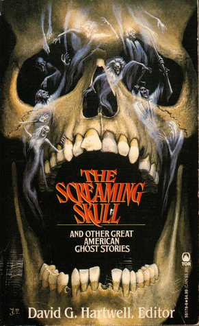 The Screaming Skull: And Other Great American Ghost Stories