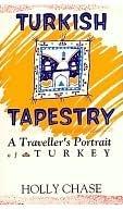 Turkish Tapestry: A Traveller's Portrait of Turkey