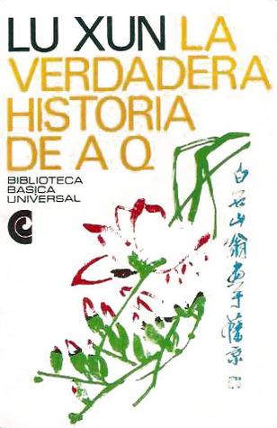 La verdadera historia de A Q by Lu Xun