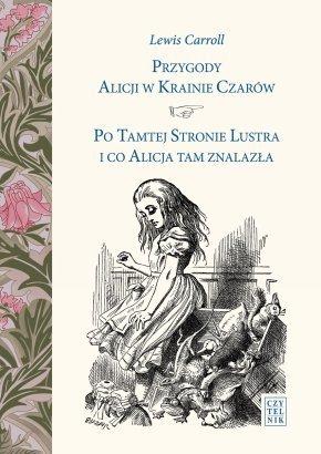 Przygody Alicji w Krainie Czarów; Po tamtej stronie lustra i co Alicja tam znalazła