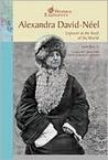 Alexandra David-Neel: Explorer at the Roof of the World (Women Explorers)