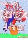 Debat de Folie Et D'Amour