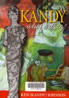 Kandy. What a drag!