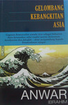 Gelombang Kebangkitan Asia by Anwar Ibrahim