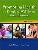 Promoting Health and Emotional Well-Being in Your Classroom Promoting Health and Emotional Well-Being in Your Classroom