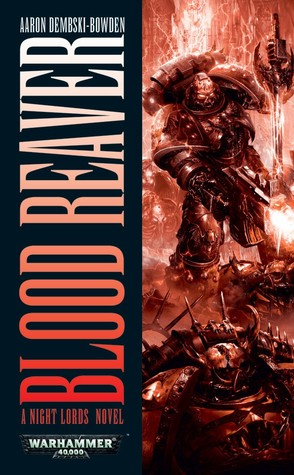 Blood Reaver by Aaron Dembski-Bowden