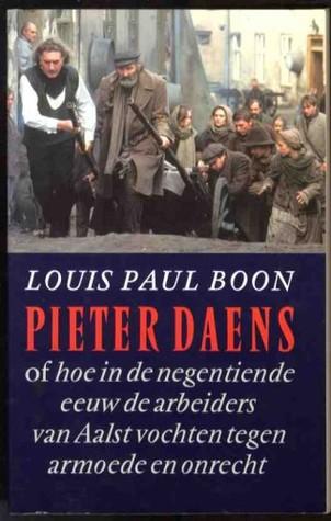Pieter Daens, of hoe in de negentiende eeuw de arbeiders van Aalst vochten tegen armoede en onrecht