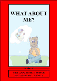What about Me? by William G. Bentrim