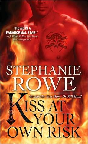 Book Review: Stephanie Rowe's Kiss at Your Own Risk