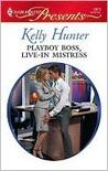 Playboy Boss, Live-In Mistress by Kelly Hunter