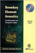 Boundary Element Acoustics: Fundamentals and Computer Codes