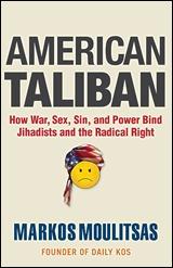 American Taliban: How War, Sex, Sin, and Power Bind Jihadists and the Radical Right