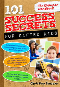 101 Success Secrets for Gifted Kids, The Ultimate Handbook by Christine Fonseca