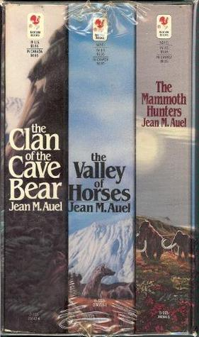 Clan of the Cave Bear, The Valley of Horses, The Mammoth Hunters (Earth's Children, #1-3)