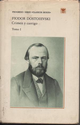 Crimen y castigo by Fyodor Dostoyevsky