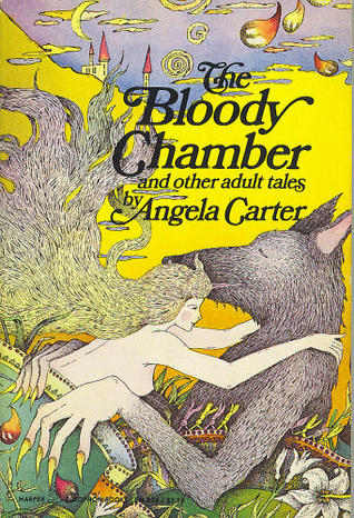 The Bloody Chamber and other adult tales by Angela Carter