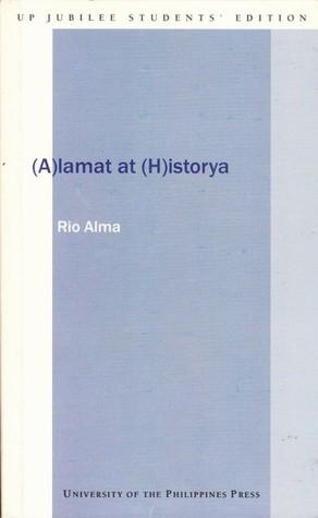 (A)lamat at (H)istorya by Virgilio S. Almario