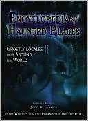 Encyclopedia of Haunted Places by Jeff Belanger