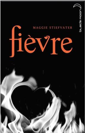Fievre(The Wolves of Mercy Falls  2)