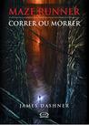 Download Correr ou Morrer (Maze Runner, #1)