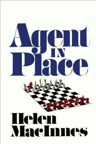 Agent in Place by Helen MacInnes