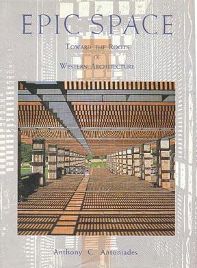 Epic Space: Toward the Roots of Western Architectu...