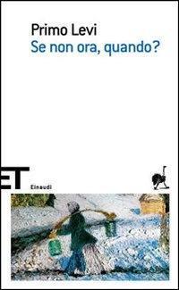 Se non ora, quando? by Primo Levi