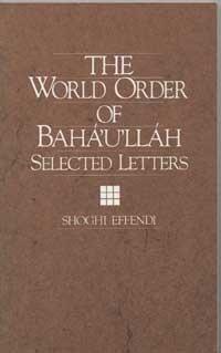 The World Order of Bahá'u'lláh by Shoghi Effendi