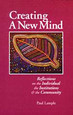 Creating a New Mind: Reflections on the Individual, the Institutions & the Community