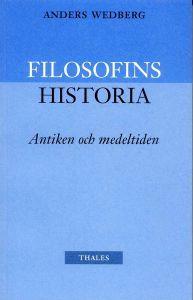 Filosofins historia - antiken och medeltiden by Anders Wedberg