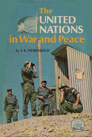 The United Nations in War and Peace