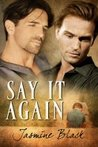 Say it Again by Jasmine Black