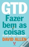 GTD - Fazer Bem as Coisas by David    Allen